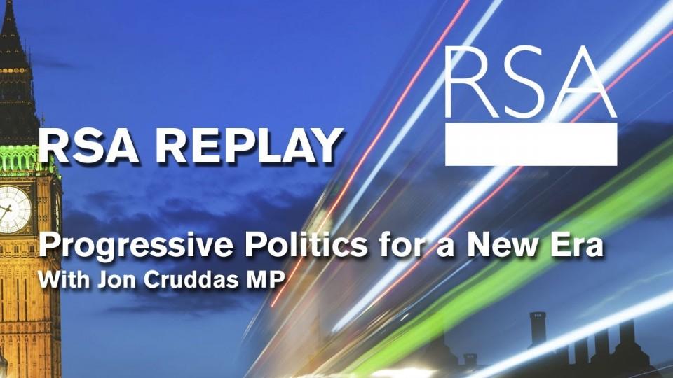 RSA Replay: Progressive Politics for a New Era