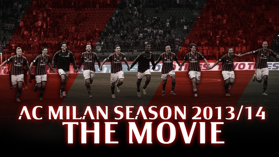 Season 2013/2014 The Movie | AC Milan Official