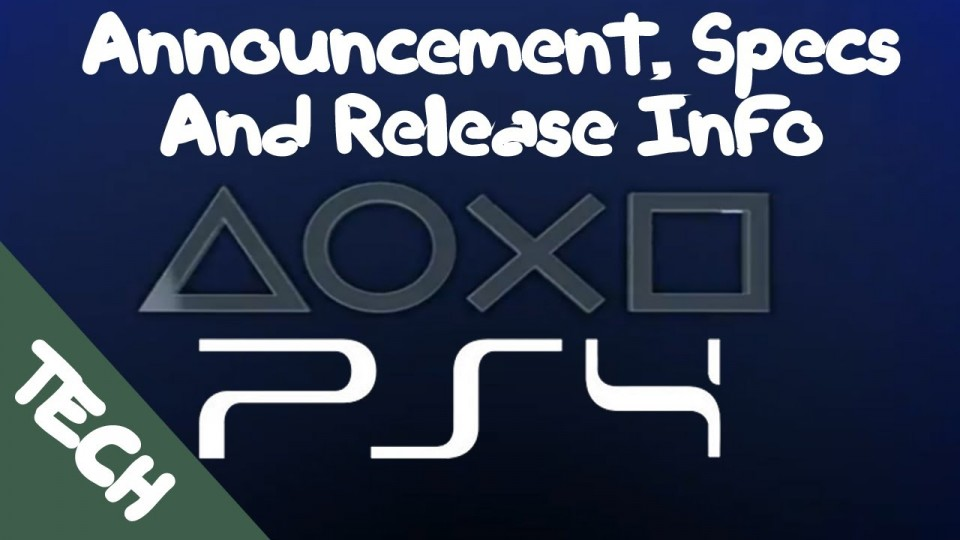 Sony PS4 Announcement, Specs, And Release Info!