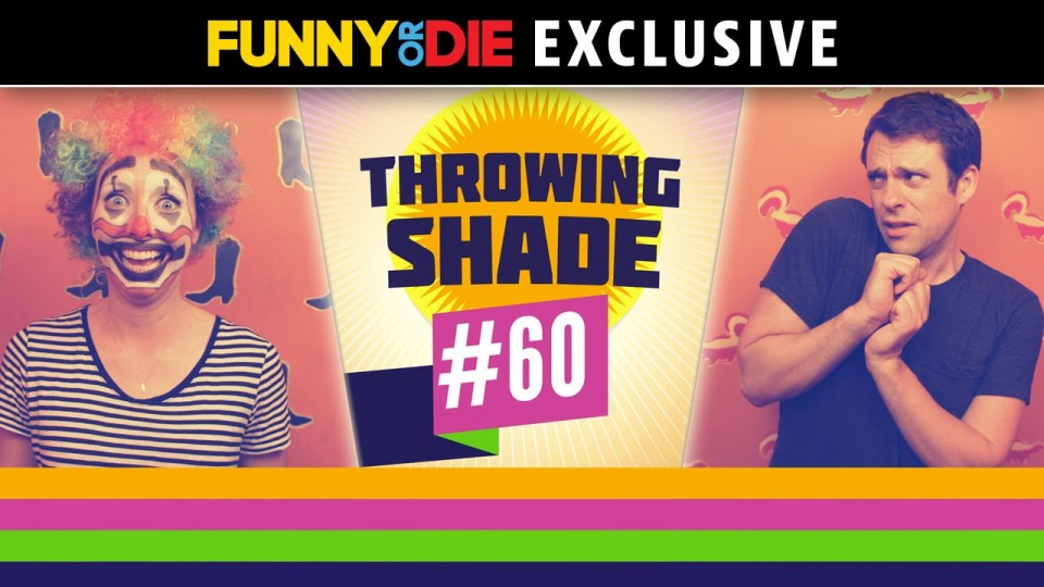 Throwing Shade #60: Clown Sex and Hustlers