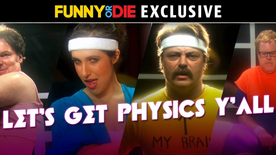 Lets Get Physics Y'all with Megan Amram, Nick Offerman, Rich Fulcher, and Steve Agee