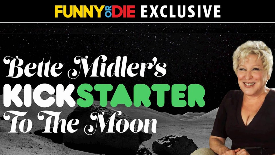 Bette Midler's Kickstarter to the Moon
