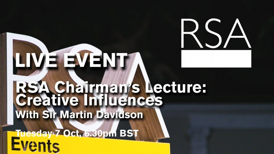 RSA Spotlight: Sir Martin Davidson on Creative Influences