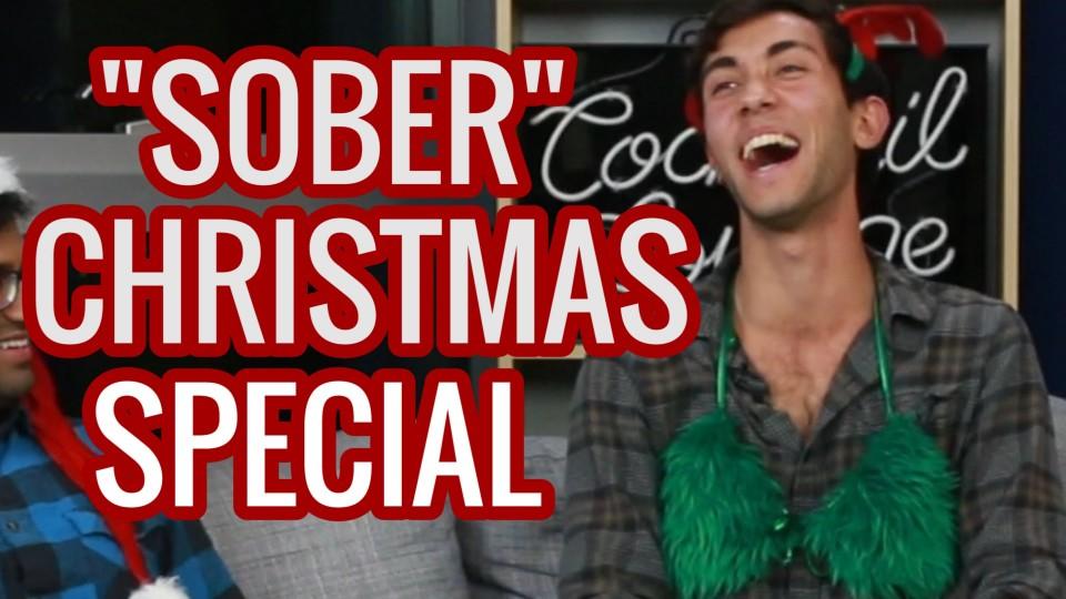 """""""SOBER"""" CHRISTMAS SPECIAL"""