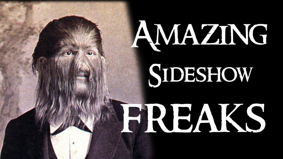 Amazing sideshow freaks!