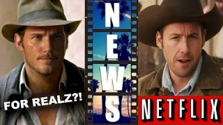 Chris Pratt for Indiana Jones?! Adam Sandler's Ridiculous 6 for Netflix! – Beyond The Trailer
