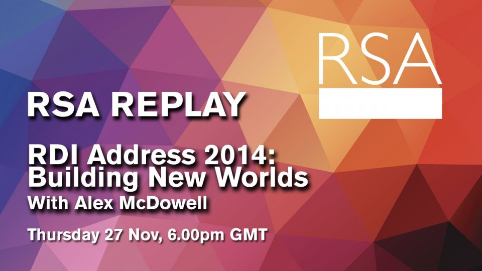 RSA Spotlight: Alex McDowell on Building New Worlds
