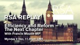 RSA Spotlight – Francis Maude – Efficiency and Reform – The Next Chapter