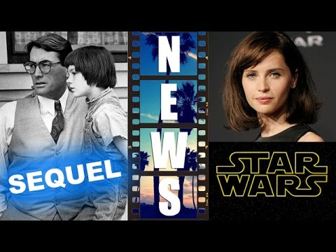 Harper Lee's Go Set a Watchman, Felicity Jones lands Star Wars Spin-Off – Beyond The Trailer