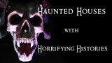 Haunted Houses with Horrifying Histories!