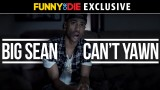 Big Sean Can't Yawn