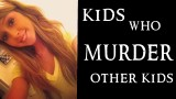 KIDS who MURDER other kids! From best Friends to KILLERS