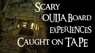 Scary OUIJA Board EXPERIENCES! Caught on TAPE