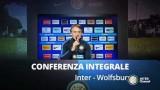 SEGUI LA CONFERENZA DI INTER WOLFSBURG