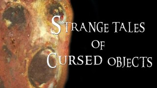 STRANGE TALES OF CURSED OBJECTS!
