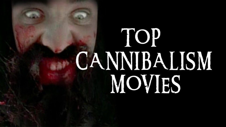 TOP CANNIBALISM MOVIES!